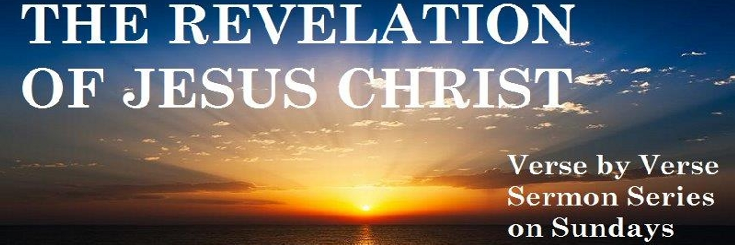 The Revelation of Jesus Christ  Verse by Verse Sermon Series on Sundays